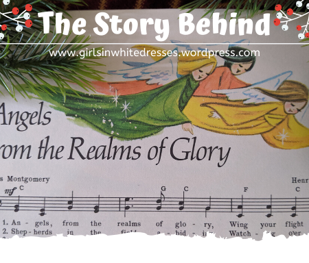 the story behind Angels From the Realms of Glory Christmas carol